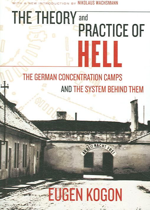The Theory And Practice of Hell By Kogon, Eugen/ Norden, Heinz (TRN)
